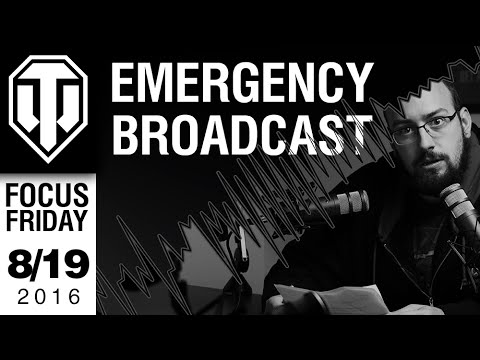 World Of Tanks PC - Emergency Broadcast - Focus Friday