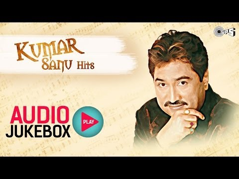 Kumar Sanu Hits Non Stop - Audio Jukebox | Full Songs video