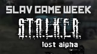 SLAV GAME WEEK - S.T.A.L.K.E.R.: Lost Alpha