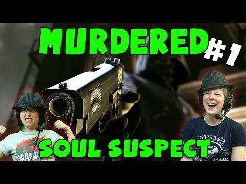 Murdered: Soul Suspect - A Bad Murder (#1) with Hannah & Kim...
