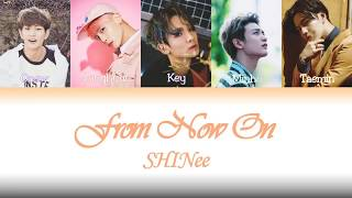 SHINee - 'From Now On' Lyrics (Kanji/Rom/EngSub/Vostfr/Color Coded) Studio Version
