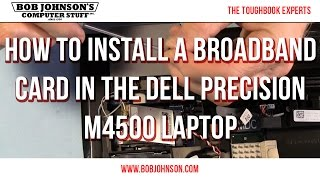 How to install a Broadband card in the Dell Precision M4500 Laptop