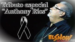 """Tributo especial """"Anthony Ríos"""" en El Show del Mediodía"""