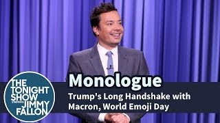 Trump's Long Handshake with Macron, World Emoji Day - Monologue