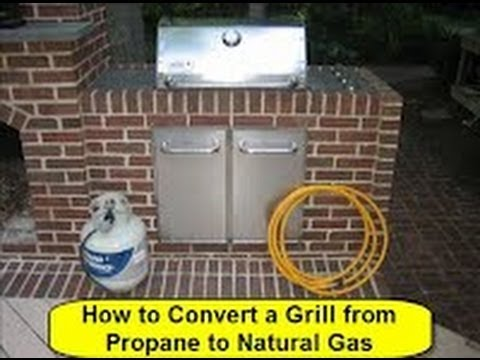 How To Convert Propane Grill To Natural Gas Grill