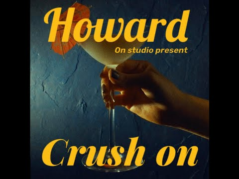 Howard - Crush on