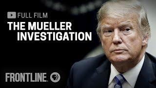 The Mueller Investigation (full film) | FRONTLINE
