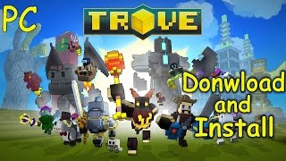 How to Download and Install Trove - Free2Play [PC]