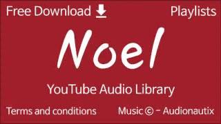 Noel | YouTube Audio Library