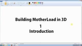 Building MotherLoad in 3D Tutorial series