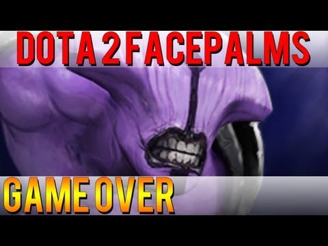 Dota 2 Facepalms  Game Over