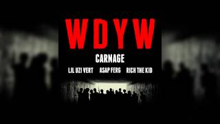 Carnage Feat. Lil Uzi Vert, A$AP Ferg & Rich The Kid - WDYW