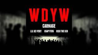 Carnage Feat. Lil Uzi Vert, A$AP Ferg & Rich The Kid - WDYW