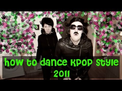 How to Dance Kpop Style 2011 Music Videos
