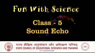 Fun With Science - Class - 5 Activity 7 - Sound Echo
