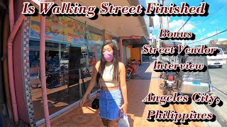 IS WALKING STREET FINISHED - BONUS - STREET VENDOR INTERVIEW : ANGELES CITY, PHILIPPINES