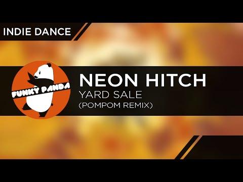 Neon Hitch - Yard Sale (pompom Remix) video