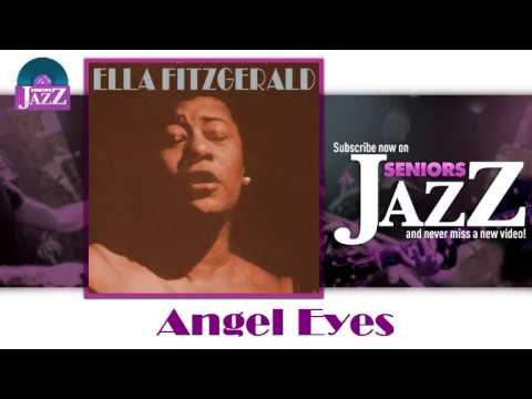 Ella Fitzgerald - Angel Eyes HD Officiel Seniors Jazz