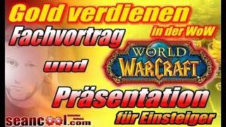 Gold verdienen in der World of Warcraft - Fachvortrag und Präsentation für Einsteiger