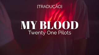 twenty one pilots - My Blood [Legendado/Tradução]