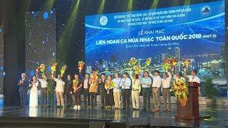 Khai mạc Liên hoan ca múa nhạc toàn quốc đợt 2 năm 2018 tại Đà Nẵng