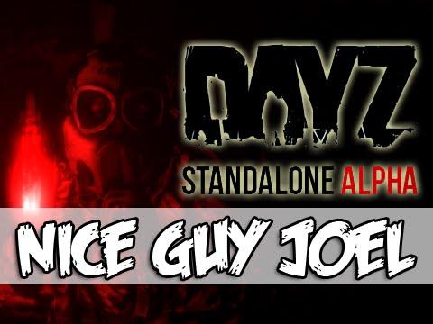 DayZ Standalone - NICE GUY JOEL!