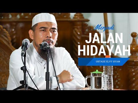 Menjadi Jalan Hidayah - Ustadz Muhammad Elvi Syam Lc MA