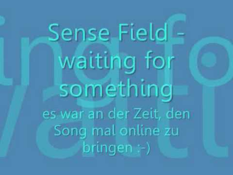 Sense Field - Waiting For Something....