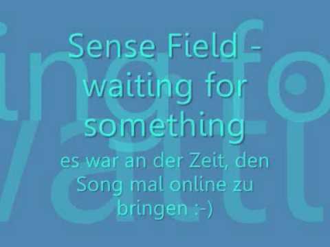 Sense Field - Waiting For Something....