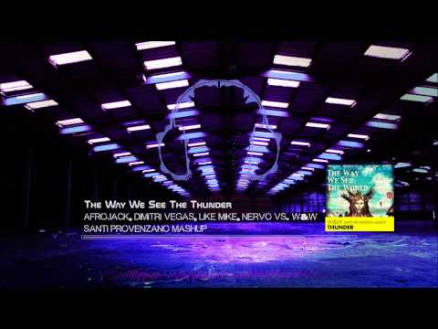 Afrojack, Dimitri Vegas, Like Mike Vs. W&W - The Way We See The
