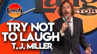 T.J. Miller  Try Not To Laugh  Laugh Factory Stand Up Comedy