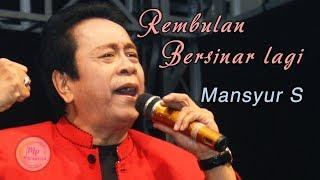 Download lagu Mansyur S - Rembulan Bersinar Lagi (   )