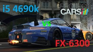 AMD FX-6300 vs Intel i5 4690k in Project CARS (GTX 960)