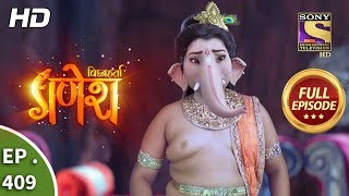 Vighnaharta Ganesh - Ep 409 - Full Episode - 15th March, 2019