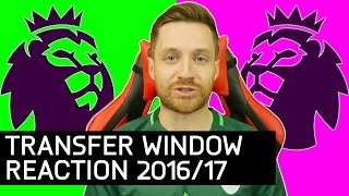 TRANSFER WINDOW REACTION - WHO DID THE BEST BUSINESS? PREMIER LEAGUE 2016/17 - IMO #28