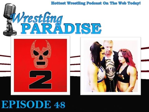 Wrestling Paradise Episode 48 :: Lucha Underground Season 2, NXT Iron Woman, WWE Fall Season, & M...