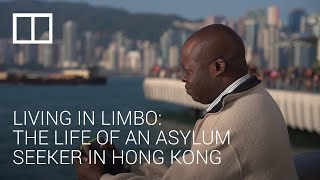 Living in limbo: The life of an asylum seeker in Hong Kong