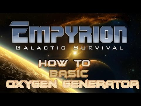 Empyrion - Galactic Survival - How to build an oxygen generator tutorial guide.