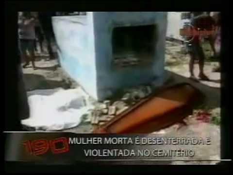 Cadáver E Desenterrado E Estuprado (tenso)  Programa 190 Necrofilia - 19 05 10 video