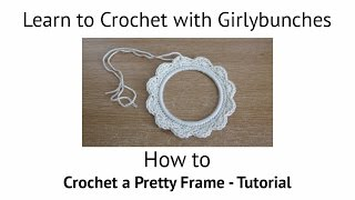 Learn to Crochet with Girlybunches - How to make a Crochet Frame - Crochet Around Loops