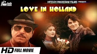 Download LOVE IN HOLLAND (FULL MOVIE) - MUSTAFA QURESHI & NAGHMA - OFFICIAL PAKISTANI MOVIE 3Gp Mp4
