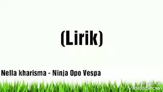 Nella Kharisma - Ninja Opo Vespa || audio lirik