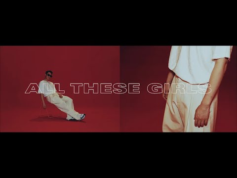 周湯豪 NICKTHEREAL《All These Girls》Official Music Video