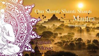 download lagu Om Shanti Shanti Shanti - Instrumental Version - Vyanah gratis
