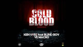 KEN VYBZ & BLIND BOY - YO MACRO ( COLD BLOOD RIDDIM )
