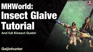 Monster Hunter World: Insect Glaive Tutorial