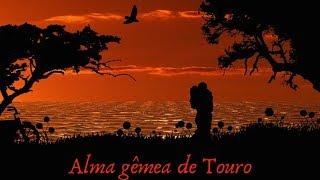 Alma gêmea de Touro; mudanças sentimentais.