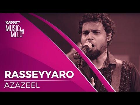 Rasseyyaro - Azazeel - Music Mojo Season 4 - KappaTV
