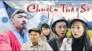 Phim Hài Tết 2019 CHUYỆN THẦY SO -Trung Ruồi, Thương Cin,Thái Dương
