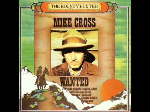 Mike Cross - The Bounty Hunter